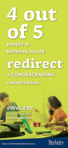 4 out 5 people at Berkeley would redirect a CONDESCENDING conversation.